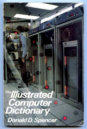 The Illustrated Computer Dictionary by Donald D. Spencer (1980) Vintage PC Reference