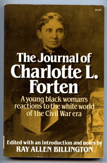The Journal of Charlotte L. Forten (Biography) Black Women's Reaction to Civil War