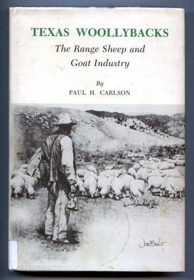 Texas Woollybacks: The Range Sheep and Goat Industry by Paul H. Carlson