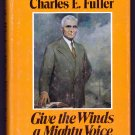 Give the Winds a Mighty Voice: The Story of Charles E. Fuller (Hardcover) ~ Daniel P. Fuller