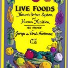 Live Foods: Nature's Perfect System of Nutrition (192 Recipes) [1973] George & Doris Fathman