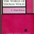 THE WORLD OF THOMAS WOLFE by C. Hugh Holman (Biography)