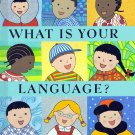 What Is Your Language? by Debra Leventhal (Multi-Cultural Educational)