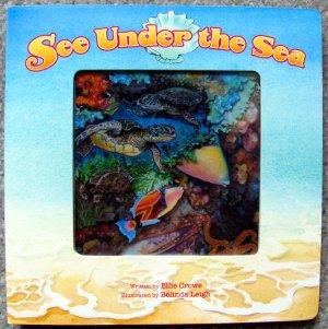 See Under the Sea [Board Book] by Ellie Crowe, Belinda Leigh (Illustrator)