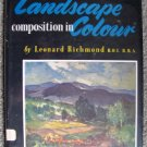 Landscape Composition in Colour (Color) by Leonard Richmond [Hardcover]