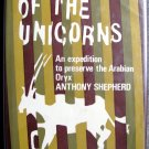 The Flight of The Unicorns - An Expedition to Preserve The Arabian Oryx by Anthony Shepherd