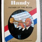 William C. Handy - Father of The Blues by Elizabeth R. Montgomery [Biography]