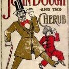 John Dough and the Cherub [1906] by L. Frank Baum & John R. Neill [PDF Digital Download]