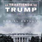 La trastienda de Trump (Spanish Edition) by Daniel Estulin [eBook]