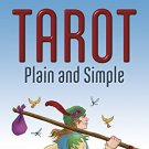 Tarot Plain and Simple by Anthony Louis [B001JEPVDW]