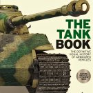 The Tank Book: The Definitive Visual History of Armored Vehicles