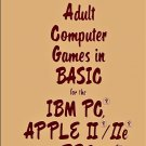 33 Adult Computer Games in BASIC for the I.B.M. Personal Computer, Apple II/IIe and TRS-80 (1983)