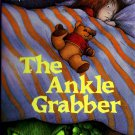 The Ankle Grabber (Creepies Series Books) by Rose Impey