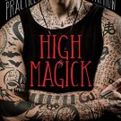 High Magick A Guide to the Spiritual Practices That Saved My Life on Death Row by Damien Echols