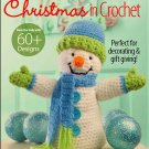 Crochet World's Christmas in Crochet Magazine Holiday 2013 Issue (Back Issue) 60+ Designs