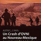 Aztec 1948 : un crash d'OVNI au Nouveau-Mexique : Huit mois après Roswell! (French)