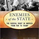 Enemies of the State: The Radical Right in America from FDR to Trump (American Ways)