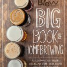 The Brew Your Own Big Book of Homebrewing All-Grain & Extract Brewing Kegging 50+ Craft Beer Recipes