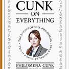 Cunk on Everything by Philomena Cunk [Kindle]