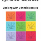 Loaded Edibles: Cooking with Cannabis Basics by Mason J.A.R. Head - Beginners Marijuana Cookbook