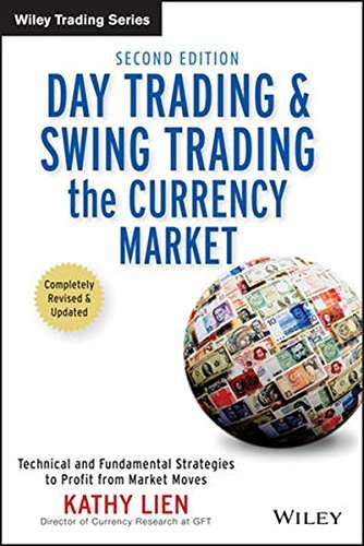 Day Trading and Swing Trading the Currency Market Technical & Fundamental Strategies [eBook]