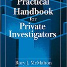 Practical Handbook for Private Investigators (1st Ed) by Rory J. McMahon [eBook]