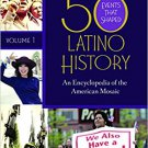 50 Events That Shaped Latino History [2 Vol] An Encyclopedia of the American Mosaic - Fernández