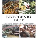 Ketogenic Diet: The Complete Guide to Healthy & Tasty Meals by Culinary Fire [eBook]