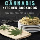 The Cannabis Kitchen Cookbook: Feel-Good Food for Home Cooks by R. Lawrence [eBook]
