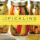 The Joy of Pickling: 250 Flavor-Packed Recipes for Vegetables and More by Linda Ziedrich [eBook]