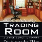 Come Into My Trading Room: A Complete Guide to Trading by Alexander Elder [eBook]