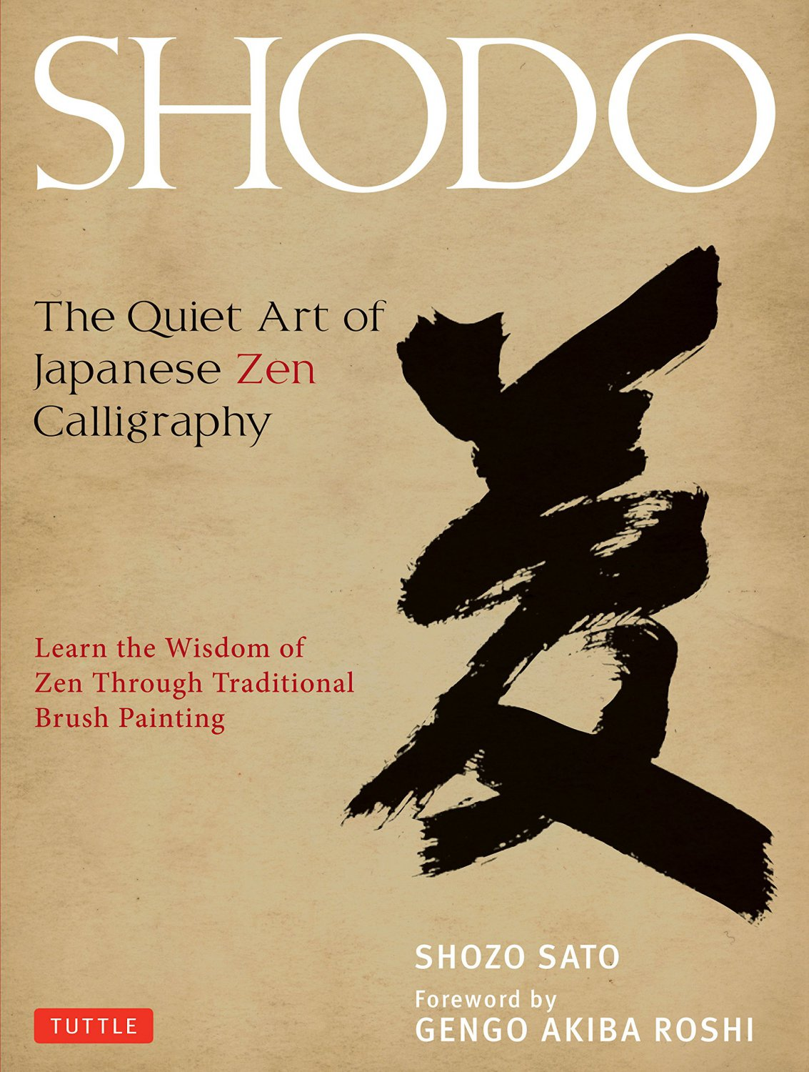 Shodo: The Quiet Art of Japanese Zen Calligraphy (Guide to) by Shozo Sato [eBook]