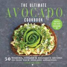 The Ultimate Avocado Cookbook: 50 Modern, Stylish & Delicious Recipes by Colette Dike [eBook]