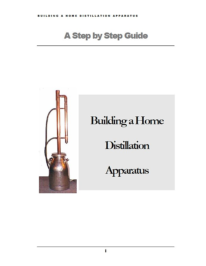 Bob Lennon's Step by Step Guide (How to) Building a Home Distillation Apparatus [eBook]