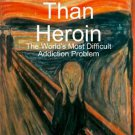 Worse Than Heroin - Robert Mercer's Autobiographical Story of Benzos Addiction [eBook]