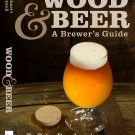 Wood & Beer: A Brewer's Guide by Dick Cantwell [eBook]