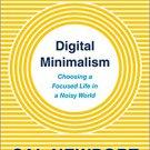 Digital Minimalism: Choosing a Focused Life in a Noisy World by Cal Newport [eBook]