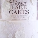 Elegant Lace Cakes: 30 Delicate Cake Decorating Designs for Contemporary by Zoe Clark [eBook]