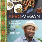 Afro-Vegan: Farm-Fresh African, Caribbean, and Southern Flavors Remixed by Bryant Terry [eBook]
