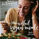 Mindful Vegan Meals: Food is Your Friend (Bulimia Recovery Diet) by Maria Koutsogiannis [eBook]
