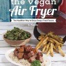 The Vegan Air Fryer: The Healthier Way to Enjoy Deep-Fried Flavors by JL Fields [eBook]