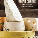 Vegan Cheese: Simple, Delicious Plant-Based Recipes by Jules Aron [eBook]