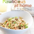 Rawlicious at Home: More Than 100 Raw, Vegan and Gluten-free Recipes to Make You Feel Great [eBook]