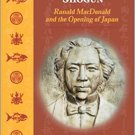 Native American in the Land of the Shogun: Ranald MacDonald & the Opening of Japan - Schodt [eBook]
