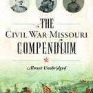 The Civil War Missouri Compendium: Almost Unabridged (Civil War Series) by Joseph McCoskrie [eBook]