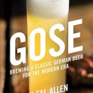 Gose: Brewing a Classic German Beer for the Modern Era by Fal Allen [eBook]