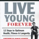 Live Young Forever: 12 Steps to Optimum Health, Fitness and Longevity by Jack Lalanne [eBook]