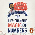 The Life-Changing Magic of Numbers: How Maths Can Make Life Better Bobby Seagull [eBook]