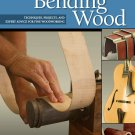 Woodworker's Guide to Bending Wood: Techniques, Projects & Expert Advice Fine Woodworking [eBook]