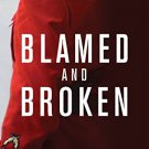 Blamed and Broken: The Mounties and the Death of Robert Dziekanski by Curt Petrovich [eBook]